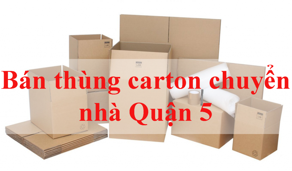 Bán thùng carton chuyển nhà Quận 5